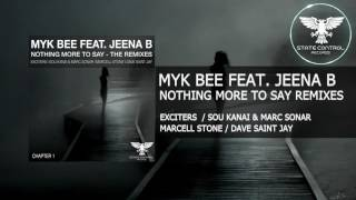 OUT NOW! Myk Bee feat. Jeena B - Nothing More To Say (Exciters Remix) [State Control]
