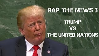 Rap The News 3 — Trump Vs The United Nations