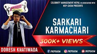 Sarkari Karmachari | Nepali Stand-Up Comedy | Doresh Khatiwada | Nep-Gasm Comedy
