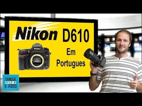 Review Nikon D610 em Portugues