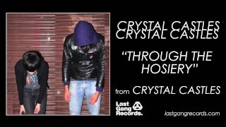 Watch Crystal Castles Through The Hosiery video