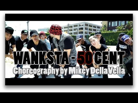 50 Cent - Wanksta Choreography | by Mikey DellaVella | @50cent