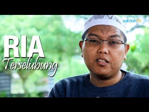 Seuntai Nasihat: Ria Terselubung - Ustadz Abu Abdulmuhsin Firanda Andirdja, MA