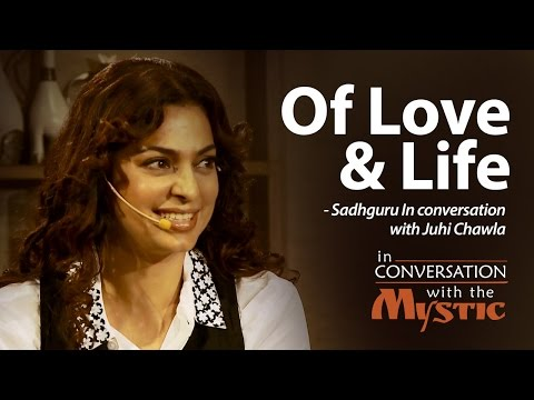 Of Life and Love - Juhi Chawla in conversation with Sadhguru