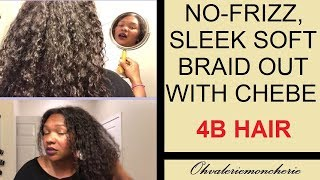 ❤BRAID OUT WITH PURE AFRICAN CHEBE❤ Results on FRIZZY 4B Hair