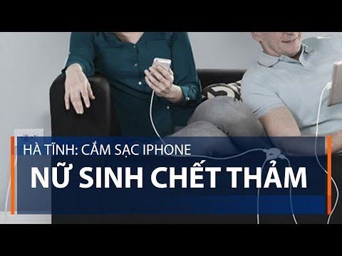 Hà Tĩnh: Cắm sạc iPhone, nữ sinh chết thảm   VTC1   Sac dien thoai
