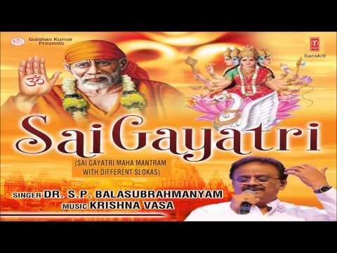 Sai Gayatri Mantra By S P  Balasubrahmanyam Full Audio Song...