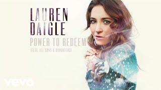 Download Lagu Lauren Daigle - Power To Redeem (Audio) ft. All Sons & Daughters Gratis STAFABAND