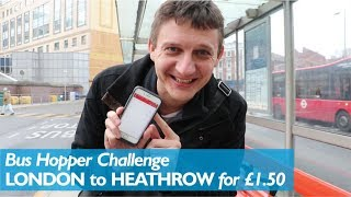 Central London to Heathrow for £1.50 (Bus Hopper Challenge!)