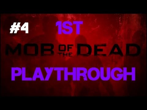 Mob of the Dead - Our First Co-op Playthrough! (Part 4)