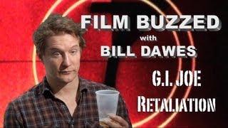 Film Buzzed with Bill Dawes - G.I. Joe Retaliation