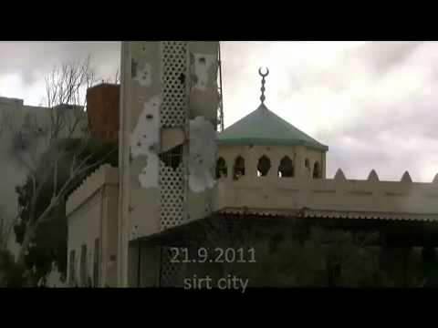 Libya : Destruction of the Mosques in Sirt by NATO and Rebels gangs