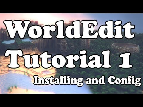 WorldEdit Tutorial: Installing and Configuring [1]
