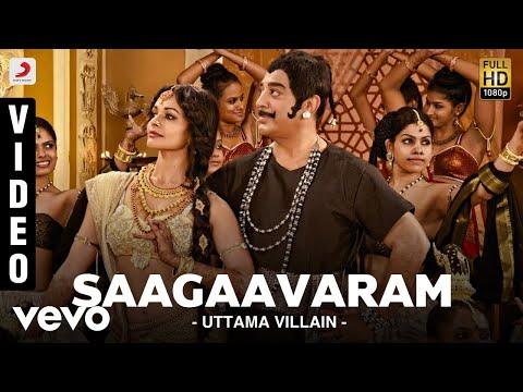 Uttama Villain - Saagaavaram Video   Kamal Haasan, Pooja Kumar   Ghibran