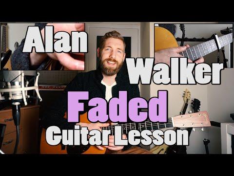 Alan Walker - Faded | Guitar Lesson | Chords And Fingerpicking |