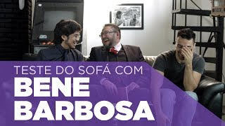 Teste do Sofá ep. 7 | Bene Barbosa
