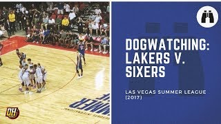 DogWatching: Lakers-Sixers (2017 Summer League!)