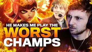 HE MAKES ME PLAY THE WORST CHAMPS!!! (Ft. LS) | Sanchovies