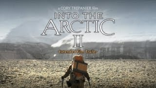 INTO THE ARCTIC II Film Trailer- Extended Length Version