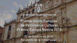 Ceremonia presentación Premio Unión Europea de Patrimonio Cultural / Premio Europa Nostra 2018