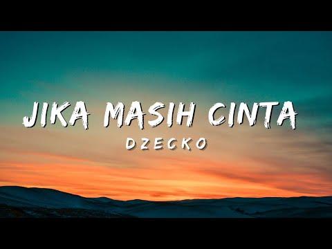 Dzecko ~ Jika Masih Cinta (Official Lyrics Video) | Lagu Baru 2016