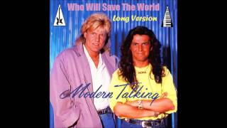 Watch Modern Talking Who Will Save The World video