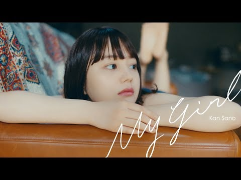 Kan Sano - My Girl [Official Music Video]