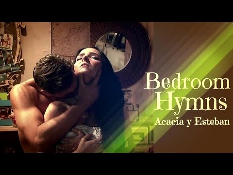 Acacia y esteban bedroom hymns la malquerida youtube for Bedroom hymns lyrics