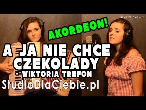 A Ja Nie Chcę Czekolady (cover By Wiktoria Trefon)