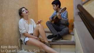 Lo Que Un D�a Fue No Ser� - Kate Botello (cover)