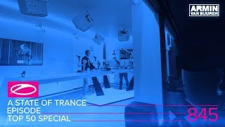 A State Of Trance Episode 845 (#ASOT845) [TOP 50 Special]
