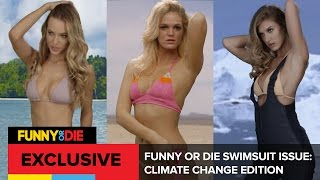 Funny Or Die Swimsuit Issue: Climate Change Edition