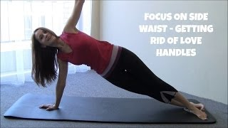 Focus on Side Waist - Get Rid of Love Handles