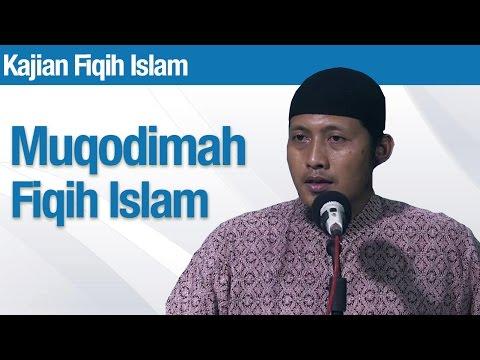 Kajian Fiqih Islam: Muqodimah Fiqih Islam - Ustadz Zaid Susanto, Lc