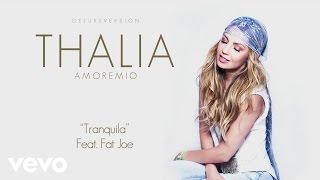 Video Tranquila ft. Fat Joe Thalía