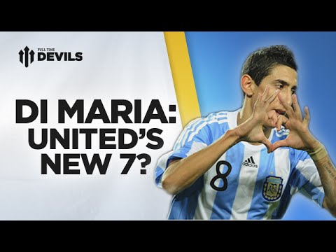 Di Maria: United's New 7? | Manchester United Transfer News