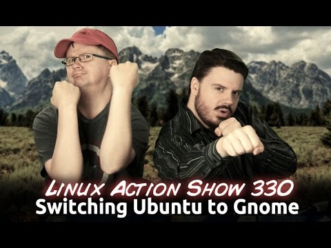 Switching Ubuntu to Gnome | Linux Action Show 330