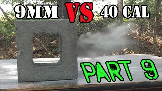 9mm vs  40 cal... Cinder Block Test