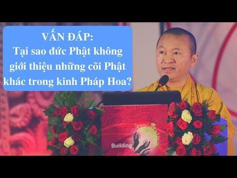 Vân đáp: Tại sao đức Phật không giới thiệu những cõi Phật khác trong kinh Pháp Hoa
