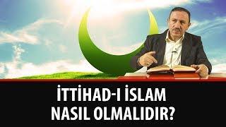 Osman BOSTAN - İttihad-ı İslam nasıl olmalıdır?