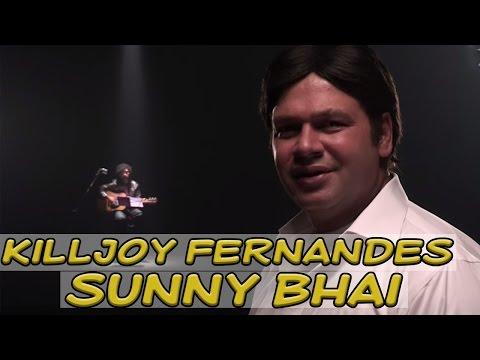Hindi Comedy Video - Killjoy Fernandes - Sunny Bhai - Comedy One video