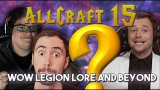 ALLCRAFT #15 - WOW LEGION LORE AND BEYOND ft. Nobbel87,Asmongold,Hotted & Rich