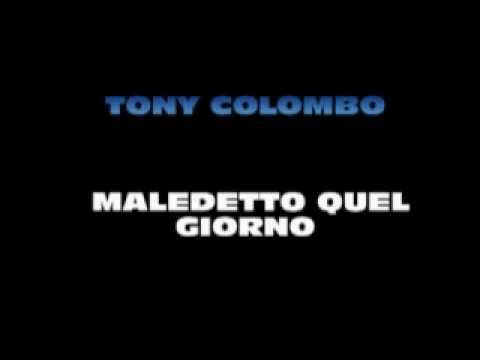 TONY COLOMBO - MALEDETTO QUE...