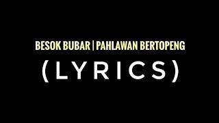 BESOK BUBAR - Pahlawan Bertopeng (lyric)