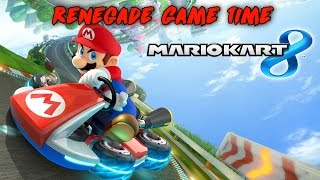 Renegade Game Time - Mario Kart 8