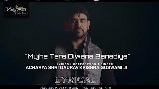 """Promo: Official Lyrical Video of  """"Mujhe Tera Diwana Banadiya"""""""