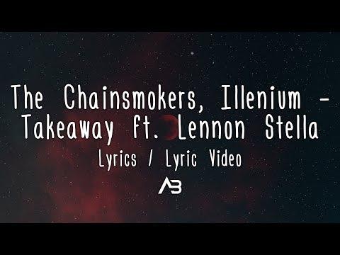 Download Lagu  The Chainsmokers, Illenium - Takeaway s /   ft. Lennon Stella Mp3 Free