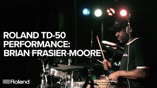 Roland V-Drums TD-50 Performance by Brian Frasier-Moore