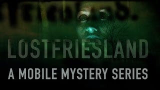Lostfriesland - mobile mystery series Official Trailer