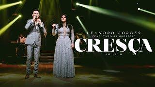 Leandro Borges e Vanilda Bordieri - Cresça (Ao Vivo)